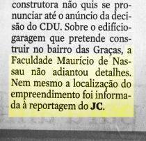 No Jornal do Commercio de ontem ficou estampado o sigilo que envolveu o projeto